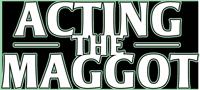Acting-The-Maggot-Logo-200